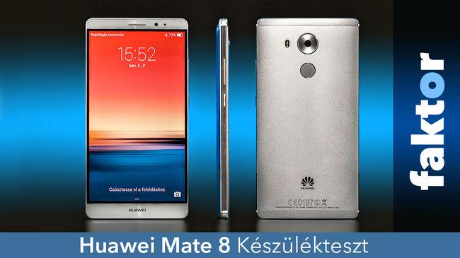 A gyönyörű óriást fogdosnánk egész nap - Huawei Mate 8 teszt videóval